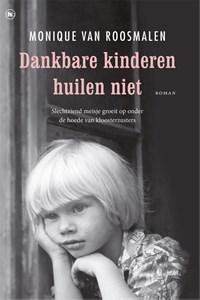 Dankbare kinderen huilen niet | Monique van Roosmalen |