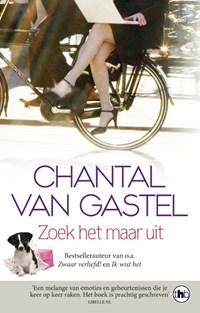 Zoek het maar uit | Chantal van Gastel |