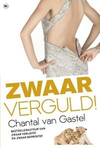 Zwaar verguld! | Chantal van Gastel |