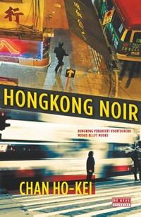 Hongkong Noir | Chan Ho-kei |