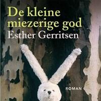 De kleine miezerige god   Esther Gerritsen  