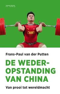 De wederopstanding van China | Frans-Paul van der Putten |