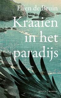 Kraaien in het paradijs   Ellen de Bruin  