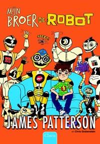 Mijn broer de robot | James Patterson; Chris Grabenstein |