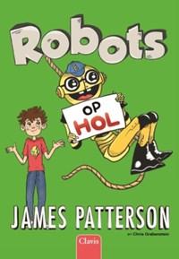 Robots op hol | James Patterson ; Chris Grabenstein |