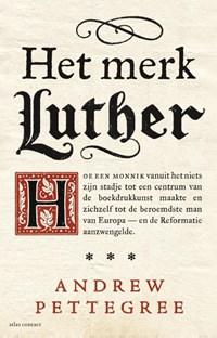 Het merk Luther | Andrew Pettegree |
