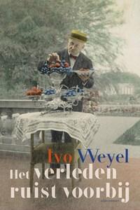 Het verleden ruist voorbij | Ivo Weyel |