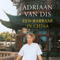 Een barbaar in China | Adriaan van Dis |