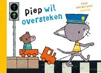 Piep wil oversteken | Fleur van der Weel |