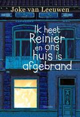 Ik heet Reinier en ons huis is afgebrand   Joke van Leeuwen   9789045125121