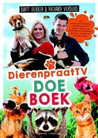 Het DierenpraatTV Doeboek | Britt Dekker ; Richard Versluis |