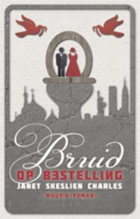 Bruid op bestelling | J. Skeslien Charles |