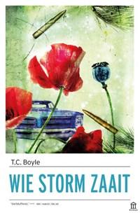 Wie storm zaait | T.C. Boyle |