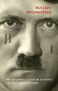 Hitlers metamorfose   Thomas Weber  