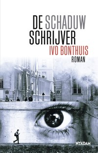 De schaduwschrijver   Ivo Bonthuis  