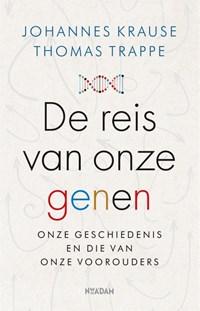 De reis van onze genen | Johannes Krause ; Thomas Trappe |