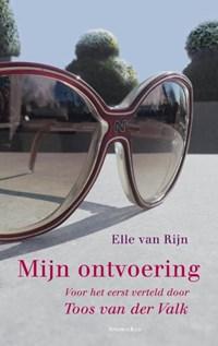 Mijn ontvoering door Toos van der Valk | Elle van Rijn |