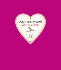 Raad eens hoeveel ik van je hou: valentijnseditie | Sam McBratney |