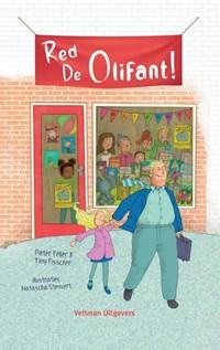 Red De Olifant! | Pieter Feller ; Tiny Fisscher |
