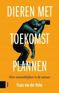 Dieren met toekomstplannen | Frans van der Helm |