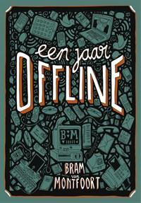 Een jaar offline | Bram van Montfoort |