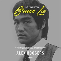 De zonen van Bruce Lee | Alex Boogers |
