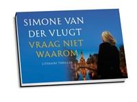 Vraag niet waarom | Simone van der Vlugt |