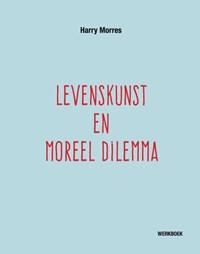 Levenskunst en moreel dilemma   Harry Morres  