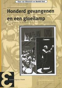Honderd gevangenen en een gloeilamp | Hans van Ditmarsch; Barteld Kooi |
