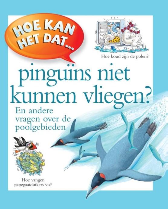 Hoe kan het dat pinguins niet vliegen?