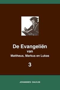 De Evangeliën van Mattheus, Markus en Lukas 3   Johannes Calvijn  