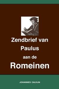 Uitlegging op de Zendbrief van Paulus aan de Romeinen | Johannes Calvijn |