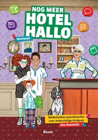 Nog meer Hotel Hallo werkboek | Kim Koelewijn |