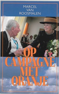 Op campagne met Oranje | Marcel van Roosmalen |