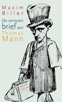 De verloren brief aan Thomas Mann | Maxim Biller |