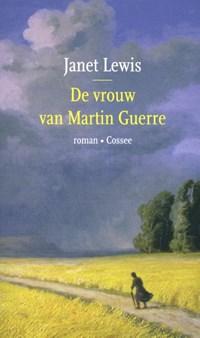 De vrouw van Martin Guerre | Janet Lewis |