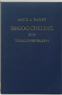 Begoocheling   A.A. Bailey  