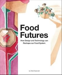 Food Futures | Chloé Rutzerveld |