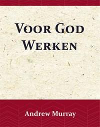 Voor God Werken | Andrew Murray |