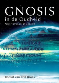 Gnosis in de Oudheid | Roelof van den Broek |