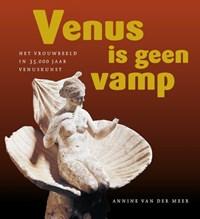 Venus is geen vamp | Annine van der Meer |