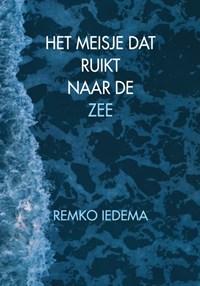 Het meisje dat ruikt naar de zee | Remko Iedema |