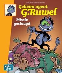 Geheim agent g. ruwel Hc03. missie geslaagd | Michiel van de Vijver |