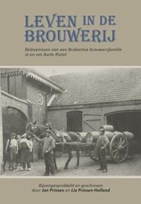 Leven in de brouwerij | Jan Prinsen ; Lia Prinsen-Holland |
