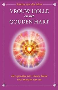 Vrouw Holle en het gouden hart | Annine E. G. van der Meer |