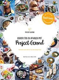Lekker eten en afvallen met Project Gezond deel 2 | Natalia Rakhorst ; Walter Rakhorst |