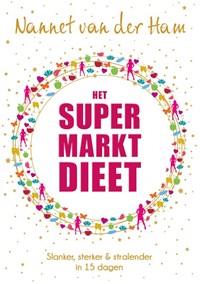 Het SuperMarkt Dieet   Nannet van der Ham  