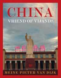 China, vriend of vijand? | Meine Pieter van Dijk |