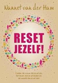 Reset Jezelf! | Nannet van der Ham |