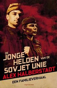 De jonge helden van de Sovjet-Unie | Alex Halberstadt |
